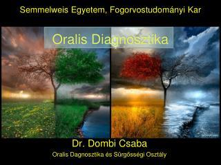 Semmelweis Egyetem,  Fogorvostudományi  Kar Oralis  Diagnosztika