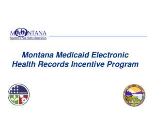 Montana Medicaid Electronic Health Records Incentive Program
