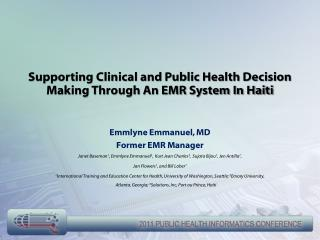 Supporting Clinical and Public Health Decision Making Through An EMR System In Haiti