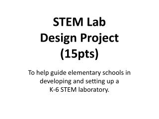 STEM Lab  Design Project  (15pts)