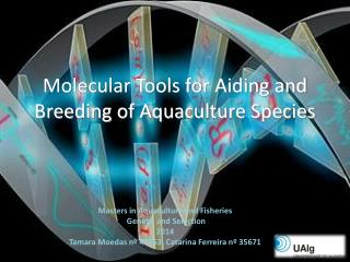 Molecular Tools for Aiding and Breeding of Aquaculture Species