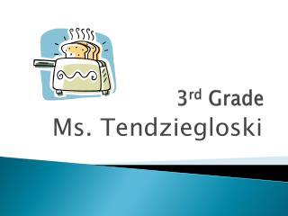 3 rd  Grade