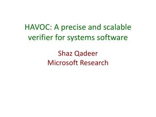 HAVOC: A precise and scalable verifier for systems software