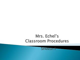 Mrs.  Echel's Classroom Procedures