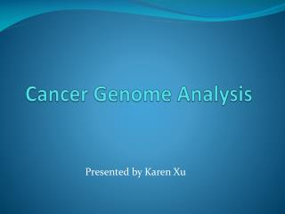 Cancer Genome Analysis