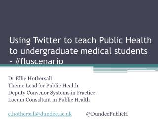 Using Twitter to teach Public Health to undergraduate medical students - # fluscenario