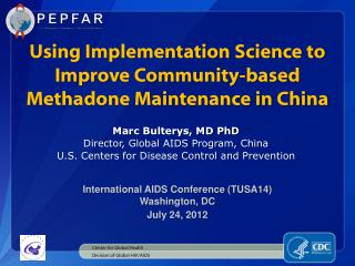 Marc Bulterys, MD PhD Director, Global AIDS Program, China