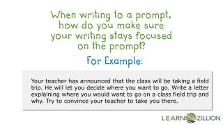When writing to a prompt, how do you make sure your writing stays focused on the prompt?