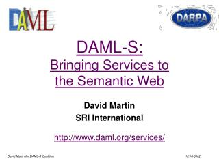 DAML-S: Bringing Services to the Semantic Web