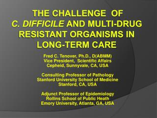 The  ChalLenGe   of  C. difficile  and multi-drug resistant organisms in long-term care