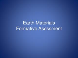 Earth Materials Formative Asessment