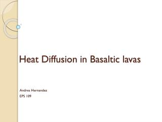 Heat Diffusion in Basaltic lavas