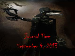 Journal Time September 4, 2013