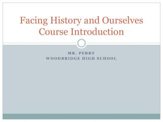 Facing History and Ourselves Course Introduction