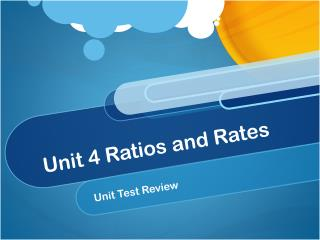 Unit 4 Ratios and Rates