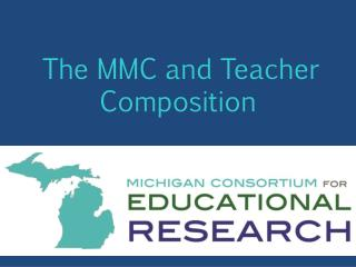 The MMC and Teacher Composition