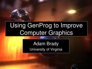 Using  GenProg  to Improve Computer Graphics