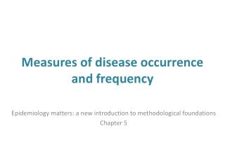 Measures of disease occurrence and frequency