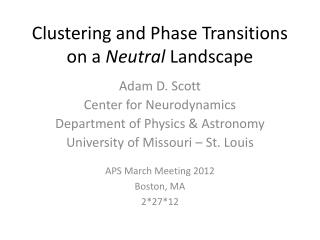 Clustering and Phase Transitions on a  Neutral  Landscape