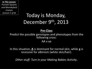 Today is  Monday, December 9 th ,  2013