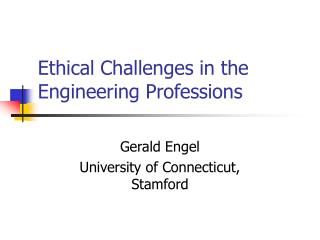 Ethical Challenges in the Engineering Professions