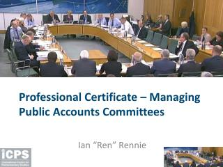 Professional Certificate – Managing Public Accounts Committees