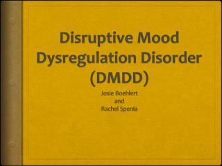 Disruptive Mood  Dysregulation  Disorder (DMDD)