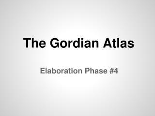 The Gordian Atlas