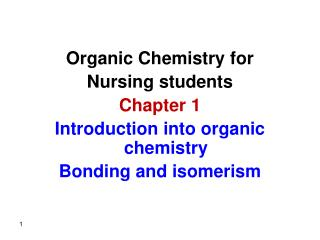 Organic Chemistry for  Nursing students Chapter 1 Introduction into organic chemistry