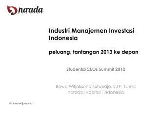 Industri Manajemen Investasi Indonesia peluang, tantangan 2013 ke depan