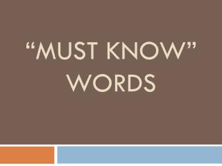 """MUST KNOW""  WORDS"