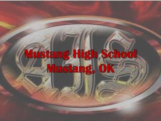Mustang High School Mustang, OK