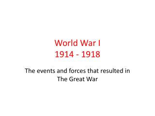 World War I 1914 - 1918