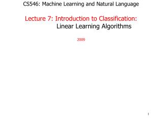 CS546: Machine Learning and Natural Language  Lecture 7: Introduction to Classification:   Linear Learning Algorithms  2
