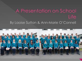 A Presentation on School Life