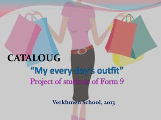 """My every day's outfit "" Project of students of Form 9"