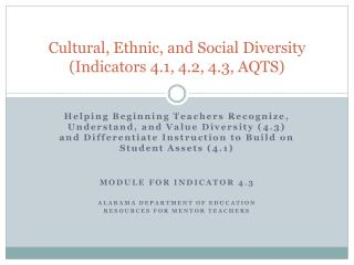 Cultural, Ethnic, and Social Diversity  (Indicators 4.1, 4.2, 4.3, AQTS)