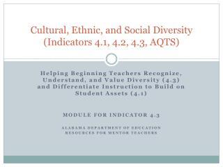 Cultural, Ethnic, and Social Diversity  (Indicators 4.1, 4.2, 4.3, AQTS)