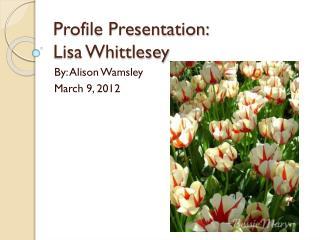 Profile Presentation: Lisa Whittlesey