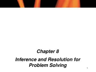 Chapter 8 Inference and Resolution for Problem Solving