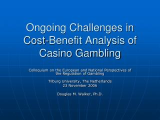 Ongoing Challenges in Cost-Benefit Analysis of Casino Gambling