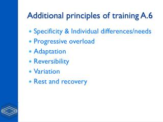 Additional principles of training A.6