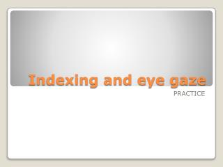 Indexing and eye gaze