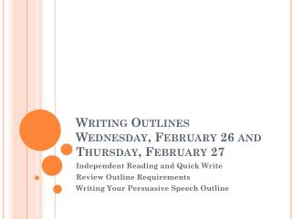 Writing Outlines Wednesday, February 26 and Thursday, February 27