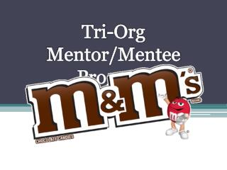 Tri-Org Mentor/Mentee Program
