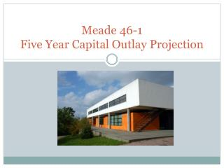 Meade 46-1 Five Year Capital Outlay Projection