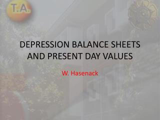 DEPRESSION BALANCE SHEETS AND PRESENT DAY VALUES