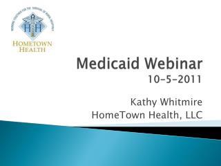 Medicaid Webinar 10-5-2011