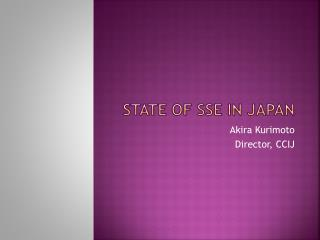 State of SSE in Japan