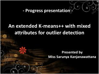 An extended K-means++ with mixed attributes for outlier detection